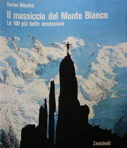 Book Cover: Il Massiccio del Monte Bianco. Le 100 più belle ascensioni