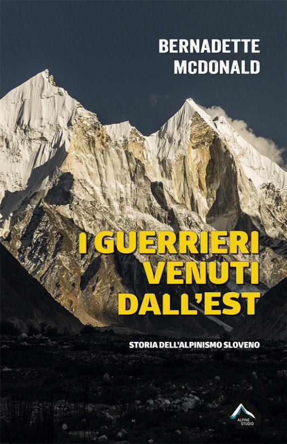 Book Cover: I GUERRIERI VENUTI DALL'EST - STORIA DELL'ALPINISMO SLOVENO