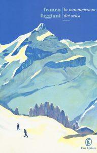 Book Cover: FRANCO FAGGIANI. LA MANUTENZIONE DEI SENSI